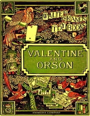 Valentine and Orson (Illustrated edition) ebook by Walter Crane