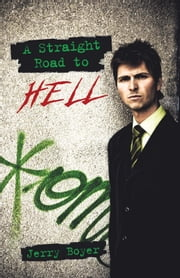 A Straight Road to Hell ebook by Jerry Boyer