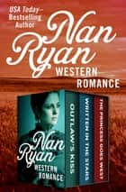 Western Romance - Outlaw's Kiss, Written in the Stars, and The Princess Goes West ebook by Nan Ryan