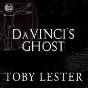 Da Vinci's Ghost - Genius, Obsession, and How Leonardo Created the World in His Own Image audiobook by Toby Lester