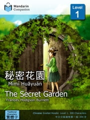 The Secret Garden - Mandarin Companion Graded Readers: Level 1, Traditional Chinese Edition ebook by Frances Hodgson Burnett,Renjun Yang,John Pasden