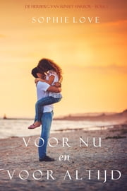 Voor Nu en Voor Altijd (De Herberg van Sunset Harbor—Boek 1) ebook by Sophie Love