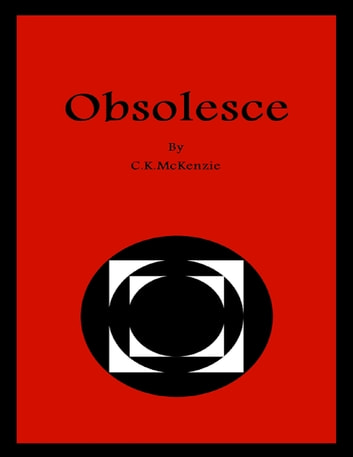 Obsolesce ebook by C.K. McKenzie