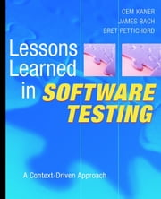 Lessons Learned in Software Testing - A Context-Driven Approach ebook by Cem Kaner,James Bach,Bret Pettichord