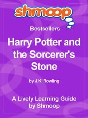 Shmoop Bestsellers Guide: Harry Potter and the Sorcerer's Stone ebook by Shmoop