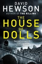 The House of Dolls: A Pieter Vos Novel 1 ebook by David Hewson