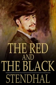 The Red and the Black - A Chronicle of the 19th Century ebook by Stendhal,Horace B. Samuel