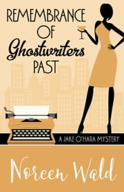 REMEMBRANCE OF GHOSTWRITERS PAST ebook by Noreen Wald