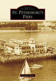 St. Petersburg's Piers ebook by Nevin D. Sitler