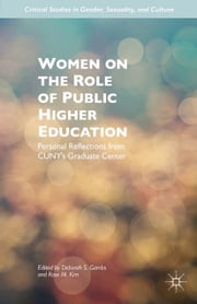 Women on the Role of Public Higher Education - Personal Reflections from CUNY's Graduate Center ebook by D. Gambs,R. Kim