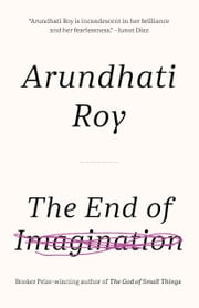 The End of Imagination ebook by Arundhati Roy
