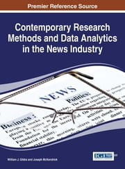 Contemporary Research Methods and Data Analytics in the News Industry ebook by William J. Gibbs,Joseph McKendrick