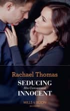 Seducing His Convenient Innocent (Mills & Boon Modern) 電子書籍 by Rachael Thomas