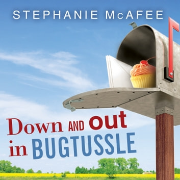 Down and Out in Bugtussle - The Mad Fat Road to Happiness audiobook by Stephanie McAfee