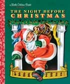 The Night Before Christmas ebook by Clement C. Moore, Corinne Malvern