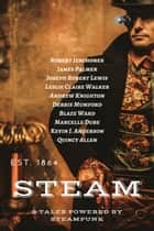 Steam - 9 Tales Powered By Steampunk ebook by Robert Jeschonek, James Palmer, Joseph Robert Lewis,...