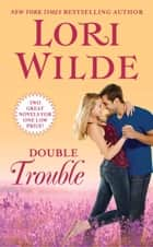 Double Trouble - Charmed and Dangerous/Mission: Irresistible ebook by Lori Wilde