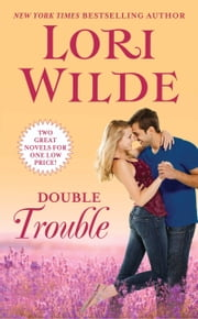 Double Trouble - Charmed and Dangerous/Mission:Irresistible ebook by Lori Wilde