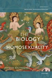 The Biology of Homosexuality ebook by Jacques Balthazart, PhD