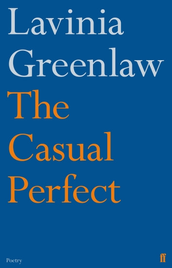 The Casual Perfect ebook by Lavinia Greenlaw
