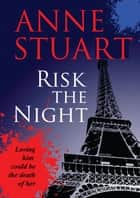 Risk the Night ebook by Anne Stuart