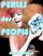 Perles des People ebook by Daniel Ichbiah