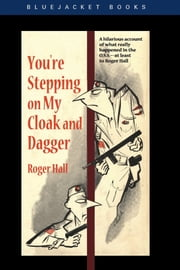 You're Stepping on My Cloak and Dagger ebook by Roger Hall