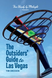 The Outsiders' Guide to Las Vegas ebook by Tim Dressen