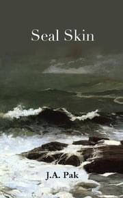 Seal Skin ebook by J.A. Pak