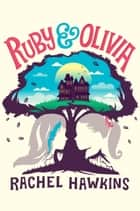 Ruby and Olivia ebook by Rachel Hawkins