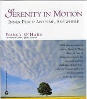 Serenity in Motion: Inner Peace: Anytime, Anywhere ebook by Nancy O'Hara