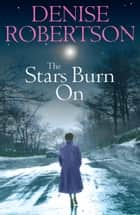 The Stars Burn On ebook by Denise Robertson
