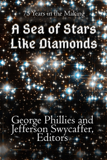 A Sea of Stars Like Diamonds ebook by George Phillies,Jefferson Swycaffer