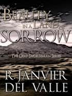 Beauty in a Land of Sorrow ekitaplar by R. Janvier del Valle