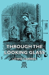 Through the Looking Glass ebook by Lewis Carrol,
