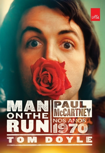 Man on the run : Paul McCartney nos anos 1970 ebook by Tom Doyle