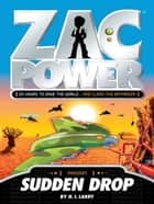 Zac Power: Sudden Drop ebook by H. I. Larry