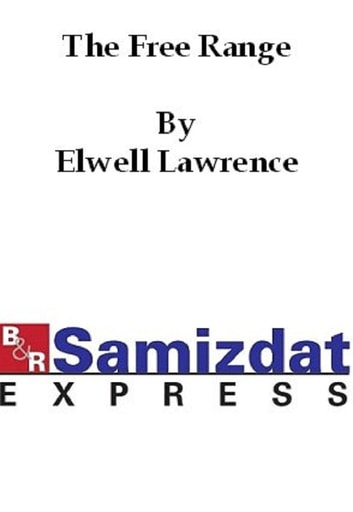 The Free Range ebook by Elwell Lawrence
