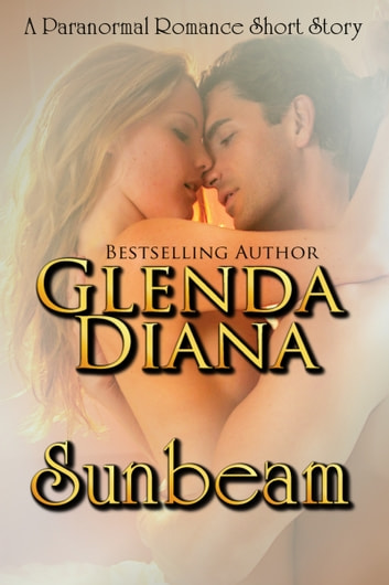 Sunbeam A Paranormal Romance Short Story Ebook By Glenda Diana