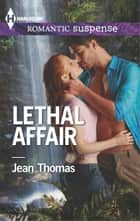 Lethal Affair ebook by Jean Thomas