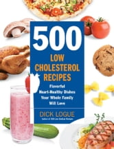 500 Low-Carb Recipes: 500 Recipes, from Snacks to Dessert, That the Whole Family Will Love - 500 Recipes, from Snacks to Dessert, That the Whole Family Will Love ebook by Dana Carpender