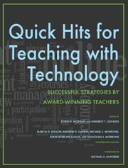 Quick Hits for Teaching with Technology - Successful Strategies by Award-Winning Teachers ebook by Robin K. Morgan,Kimberly T. Olivares