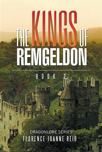 The Kings of Remgeldon - Book 2 ebook by Florence Joanne Reid
