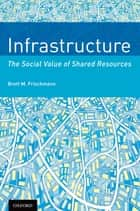 Infrastructure ebook by Brett M. Frischmann