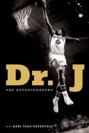 Dr. J - The Autobiography ebook by Julius Erving,Karl Taro Greenfeld