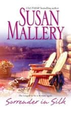 Surrender in Silk ebook by Susan Mallery