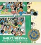 Moira's Birthday ebook by Robert Munsch,Michael Martchenko