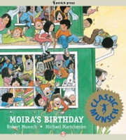 Moira's Birthday - Read-Aloud Edition ebook by Robert Munsch,Michael Martchenko