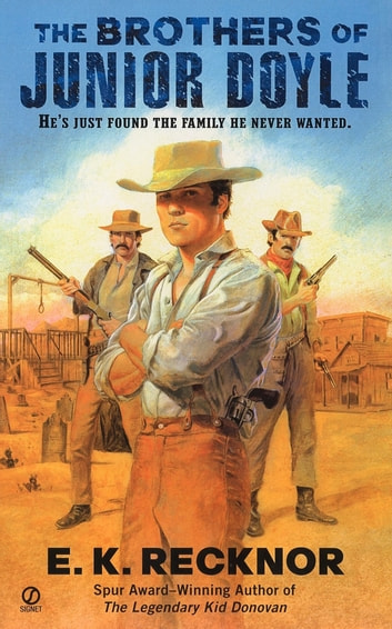 The Brothers Of Junior Doyle eBook by E. K. Recknor