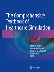 The Comprehensive Textbook of Healthcare Simulation ebook by